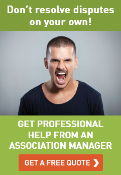 Don't resolve disputes on your own - get professional help from an association manager